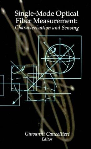 Single-Mode Optical Fiber Measurement: Characterization and Sensing (Optoelectronics Library)