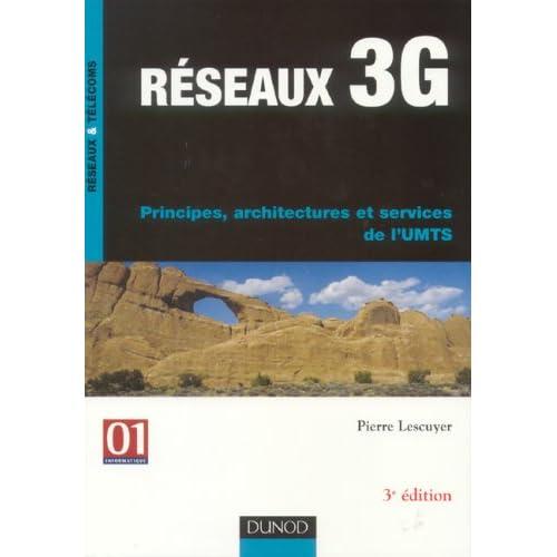 Réseaux 3G : Principes, architectures et services de l'UMTS