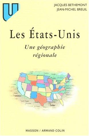 LES ETATS-UNIS. Une géographie régionale, 2ème édition