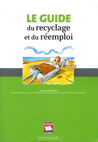 Le guide du recyclage et du réemploi par Joël Graindorge