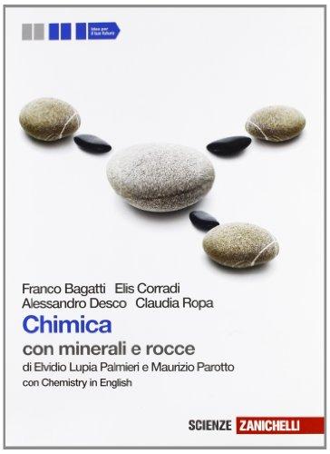 Chimica. Con minerali e rocce. Con Chemistry in english. Per le Scuole superiori. Con espansione online