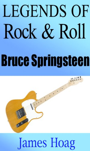 Legends of Rock & Roll - Bruce Springsteen (English Edition)