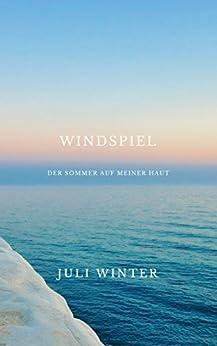 Windspiel: Der Sommer auf meiner Haut von [Winter, Juli]