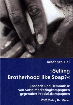 Selling Brotherhood like Soap?