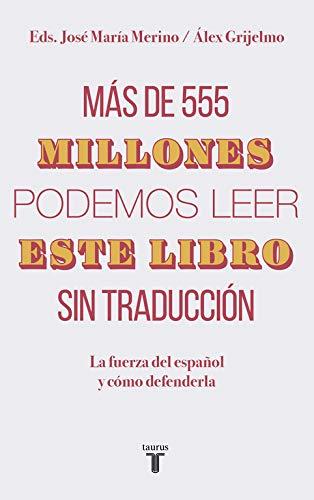 Más de 555 millones podemos leer este libro sin traducción: La fuerza del español y cómo defenderla (Pensamiento)