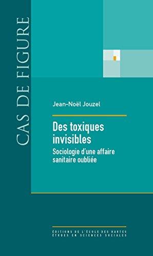 des-toxiques-invisibles-sociologie-dune-affaire-sanitaire-oubliee