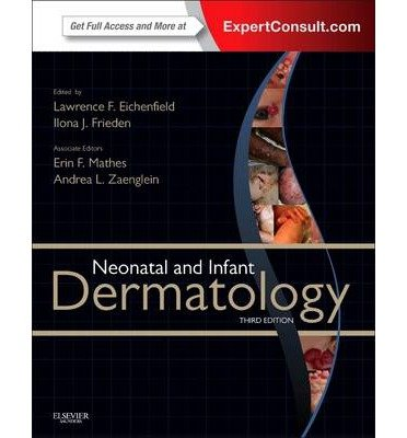 [(Neonatal and Infant Dermatology)] [Author: Lawrence F. Eichenfield] published on (July, 2014)