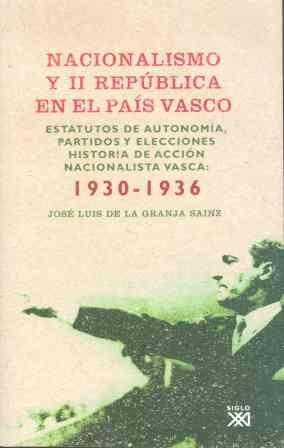 Nacionalismo y II República en el País Vasco: Estatutos de autonomía, partidos y elecciones. Historia de Acción Nacionalista Vasca, 1930-1936