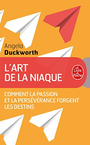 L'art de la niaque: Comment la passion et la persévérance forgent les destins par Angela Duckworth