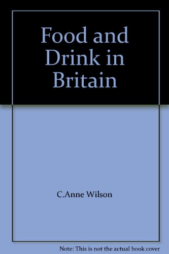 Food And Drink in Britain: From the Stone Age to Recent Times