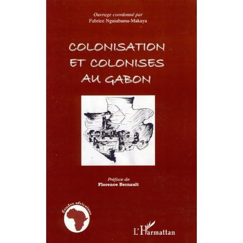 Colonisation et colonisés au Gabon (Etudes africaines)
