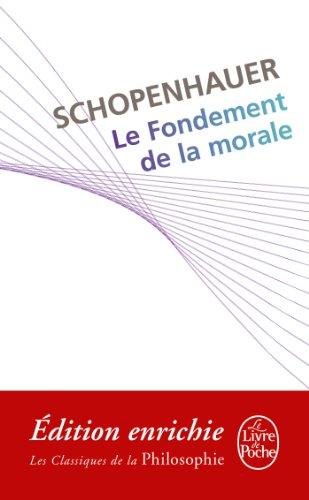 Le Fondement de la morale (Classiques t. 4612) par Arthur Schopenhauer
