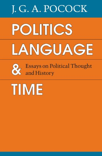 Politics, Language and Time: Essays on Political Thought and History