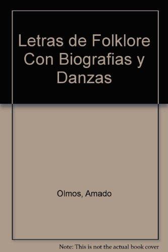 Letras de Folklore Con Biografias y Danzas por Amado Olmos