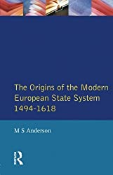 The Origins of the Modern European State System, 1494-1618 by M.S. Anderson (1998-01-15)
