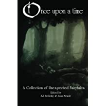 Once Upon A Time: A Collection of Unexpected Fairytales