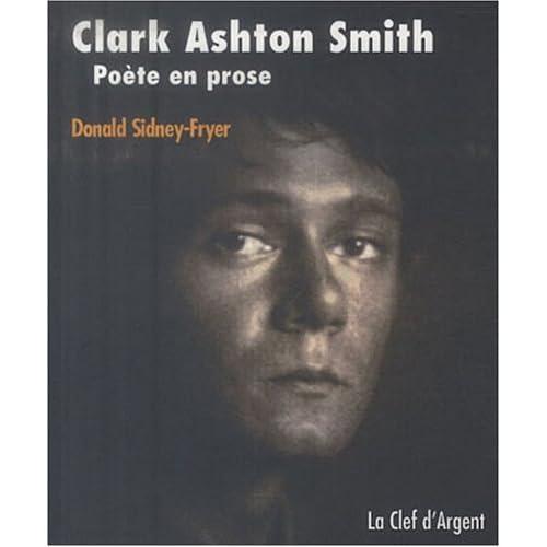 Clark Ashton Smith : Poète en prose