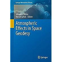 Atmospheric Effects in Space Geodesy (Springer Atmospheric Sciences)