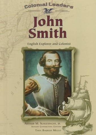 john-smith-cl-colonial-leaders-by-tara-baukus-mello-2000-02-02