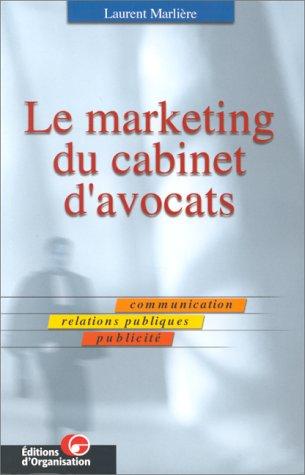 Le marketing du cabinet d'avocats, guide pratique par L. Marlière