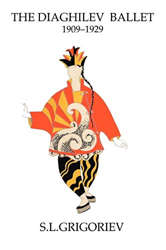 The Diaghilev Ballet 1909 - 1929