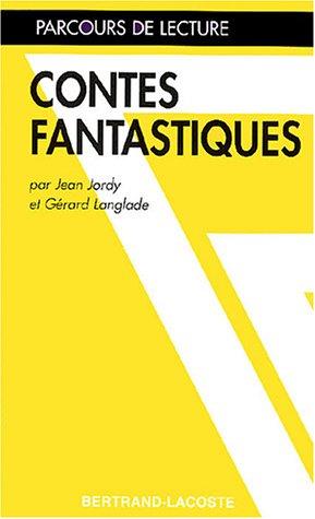 CONTES FANTASTIQUES-PARCOURS DE LECTURE