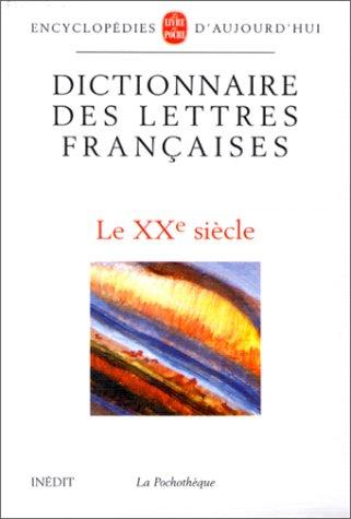 Dictionnaire des lettres françaises : Le XXe siècle