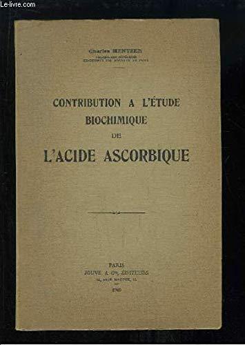 Contribution à l'étude biochimique de l'Acide Ascorbique