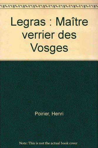 Legras : Maître verrier des Vosges
