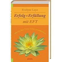 Erfolg & Erfüllung mit EFT: Wie Sie Ihre Vision sicher verwirklichen