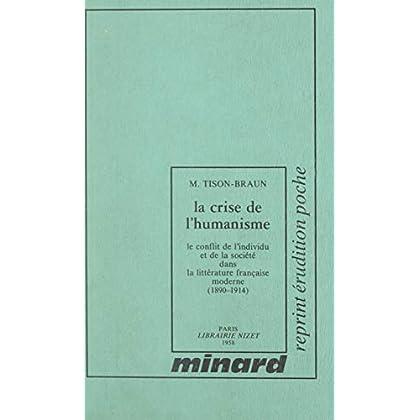 La crise de l'humanisme : le conflit de l'individu et de la société dans la littérature française moderne (1). 1890-1914