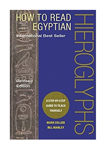 How to Read Egyptian Hieroglyphs: A step-by-step guide to teach yourself: A Step-by-step Guide to Teach Yourself Hieroglyphs por Mark Collier
