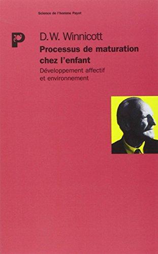 PROCESSUS DE MATURATION CHEZ L'ENFANT. Développement affectif et environnement