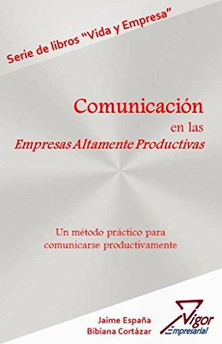 Comunicación en las Empresas Altamente Productivas por Jaime Alberto España Eraso