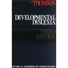 Developmental Dyslexia 3e: Its Nature, Assessment and Remediation (Studies in disorders of communication)