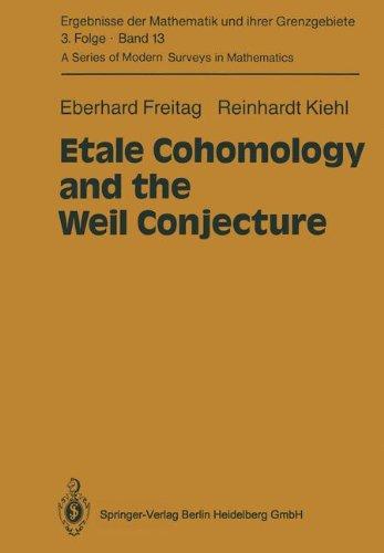 Etale Cohomology and the Weil Conjecture (Ergebnisse der Mathematik und ihrer Grenzgebiete. 3. Folge / A Series of Modern Surveys in Mathematics)
