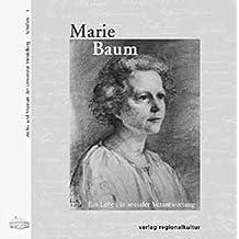 Marie Baum: Ein Leben in sozialer Verantwortung (Archiv und Museum der Universität Heidelberg / Schriften)