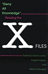 Deny All Knowledge: Reading the X-Files (Television (Paperback))