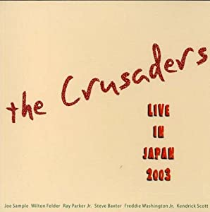 The Crusaders - Live In Japan 2003