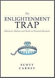 The Enlightenment Trap: Obsession, Madness and Death on Diamond Mountain