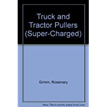 Truck and Tractor Pullers (Super-Charged)