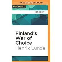 Finland's War of Choice: The Troubled German-Finnish Coalition in World War II