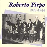 Songtexte von Roberto Firpo - 1920-1944