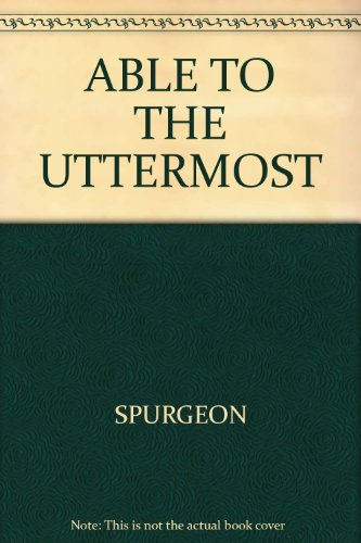 Able to the Uttermost: 20 Sermons