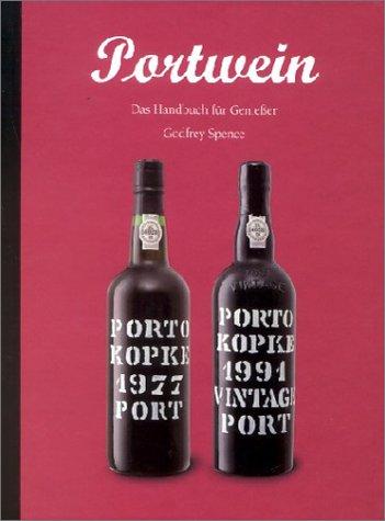 Portwein. Das Handbuch für Genießer
