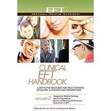 [(Clinical EFT Handbook: Volume 2)] [Author: Ph.D. Dawson Church] published on (September, 2013)