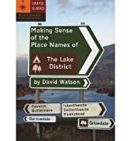 Making Sense of the Place Names of the Lake District, by David Watson
