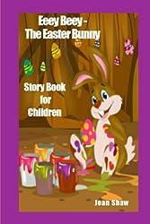 Eeey Beey the Easter Bunny Story Book