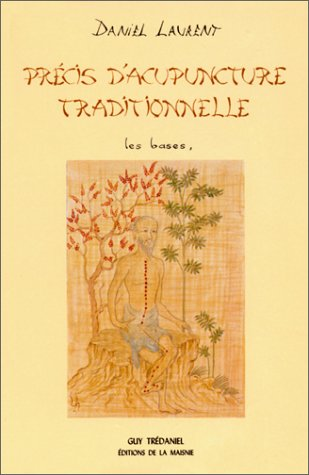 Précis d'acupuncture traditionnelle, tome 1