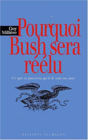 Pourquoi Bush sera réélu